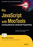 Pro Javascript with MooTools: learning advanced JavaScript programming
