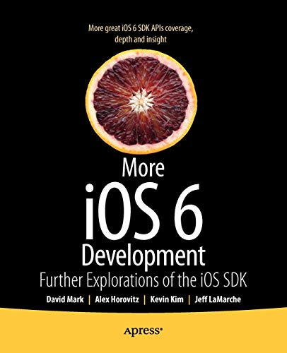 More iOS 5 Development: Further Explorations of the iOS SDK
