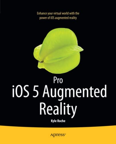 Pro iOS 5 Augmented Reality - Kyle Roche