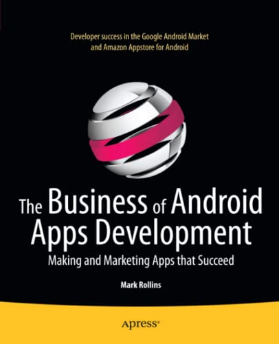 PDF The Business of Android Apps Development Making and Marketing Apps that Succeed