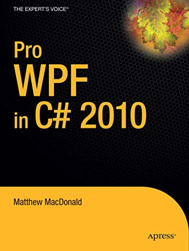 Pro WPF in C# 2010: Windows Presentation Foundation in .NET 4 (Expert
