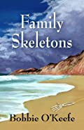 Family Skeletons by Bobbie O'Keefe