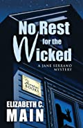 No Rest for the Wicked by Elizabeth C. Main