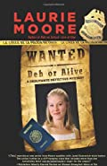 Wanted Deb or Alive by Laurie Moore