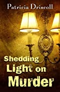 Shedding Light on Murder by Patricia Driscoll