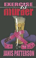 Exercise is Murder by Janis Patterson