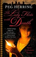 The Lady Flirts with Death by Peg Herring