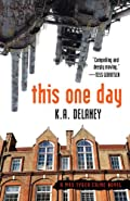 This One Day by K. A. Delaney