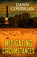 Mitigating Circumstances by Dawn Corrigan