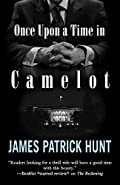 Once Upon a Time in Camelot by James Patrick Hunt