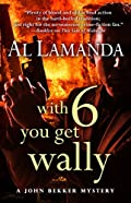 With Six You Get Wally by Al Lamanda