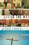 Loving the Way Jesus Loves book cover