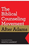 The Biblical Counseling Movement after Adams book cover