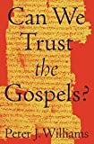 Can We Trust the Gospels? book cover