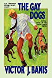 The Gay Dogs: The Further Adventures of That Man From Camp