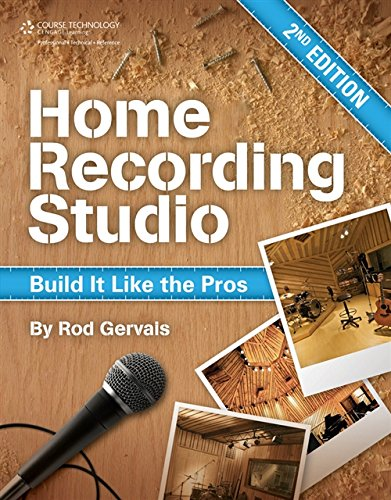 Home Recording Studio: Build It Like the Pros - Rod Gervais