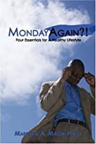 MondayAgain?! by Marquese Martin-Hayes