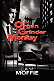 The Organ Grinder and the Monkey, Sam Moffie