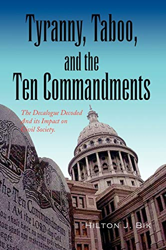 Tyranny, Taboo, and the Ten Commandments, by Bik, H.J.