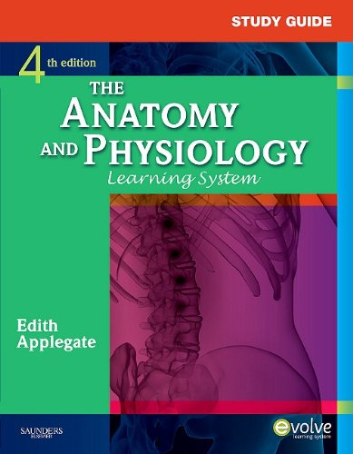 STUDY GUIDE FOR THE ANATOMY AND PHYSIOLOGY LEARNING SYSTEM 4ED