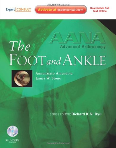 AANA ADVANCED ARTHROSCOPY: THE FOOT AND ANKLE, 1ED