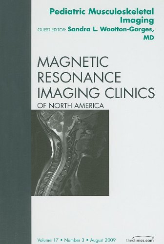 PEDIATRIC MUSCULOSKELETAL IMAGING, AN ISSUE OF MAGNETIC RESONANCE IMAGING CLINICS