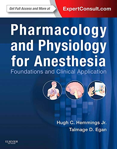 PHARMACOLOGY & PHYSIOLOGY FOR ANESTHESIA: FOUNDATIONS & CLINICAL APPLICATION