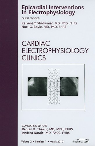 EPICARDIAL INTERVENTIONS IN ELECTROPHYSIOLOGY, AN ISSUE OF CARDIAC ELECTROPHYSIOLOGY CLINICS