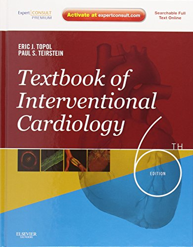 Textbook of interventional cardiology / Eric J. Topol, Paul S. Teirstein.