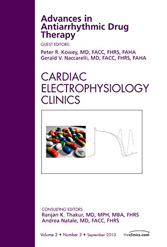 ADVANCES IN ANTIARRHYTHMIC DRUG THERAPY, AN ISSUE OF CARDIAC ELECTROPHYSIOLOGY CLINICS
