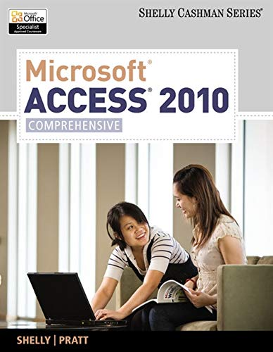 Microsoft Access 2010: Comprehensive (SAM 2010 Compatible Products) - Gary B. Shelly, Philip J. Pratt, Mary Z. Last