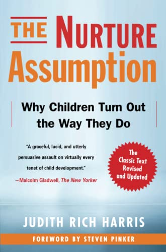 445. The Nurture Assumption: Why Children Turn Out the Way They Do, Revised and Updated