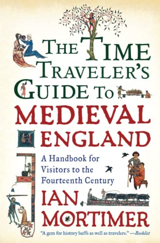 The Time Traveler's Guide to Medieval England Book Cover Picture