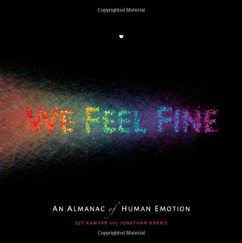 We Feel Fine: An Almanac of Human Emotion