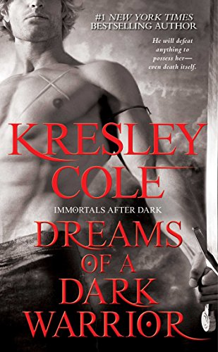 Dreams of a Dark Warrior (Immortals After Dark Series, Book 9)