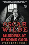 Oscar Wilde and the Murders at Reading Gaol: A Mystery by Gyles Brandreth