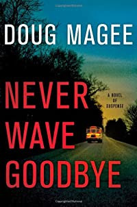Never Wave Goodbye by Doug Magee
