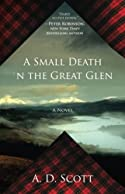 A Small Death in the Great Glen by A. D. Scott
