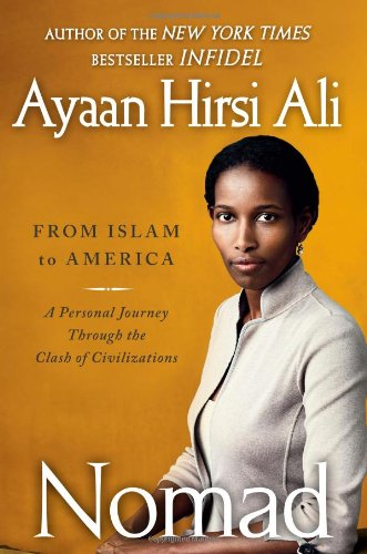 Nomad: A Personal Journey Through the Clash of Civilizations, by Hirsi Ali, A.