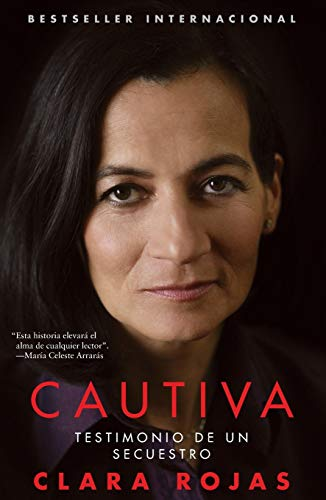 Cautiva (Captive): Testimonio de un secuestro (Spanish Edition)