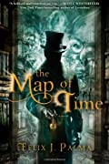 The Map of Time by F�lix J. Palma