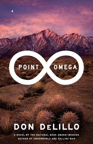 Point Omega: A Novel, DeLillo, Don