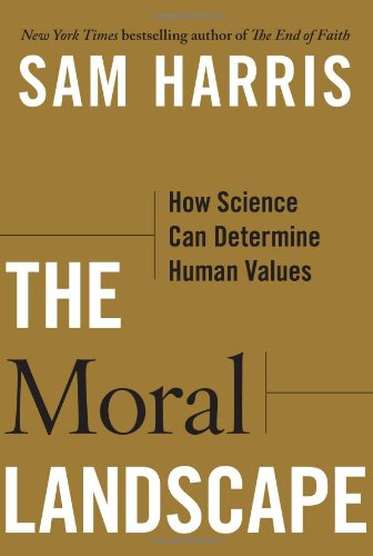789. The Moral Landscape: How Science Can Determine Human Values