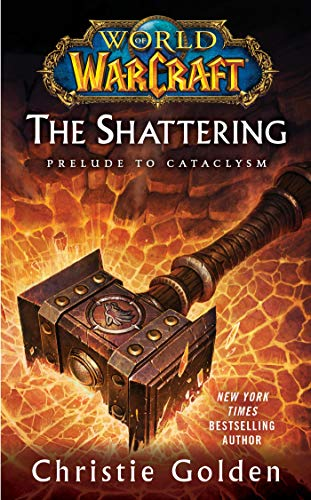 World of Warcraft: The Shattering: Book One of Cataclysm - Christie Golden