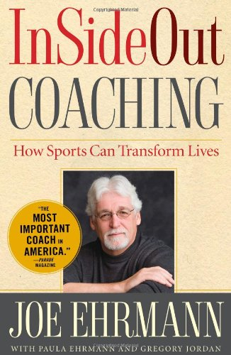 InSideOut Coaching: How Sports Can Transform Lives - Joe Ehrmann, Gregory JordanPaula Ehrmann