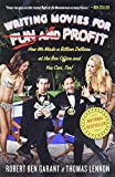 Writing Movies for Fun and Profit: How We Made a Billion Dollars at the Box Office and You Can, Too! cover