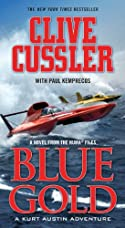 Blue Gold by Clive Cussler and Paul Kemprecos