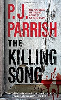 The Killing Song by P. J. Parrish
