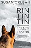 Rin Tin Tin: The Life and the Legend (2011) (Book) written by Susan Orlean