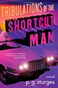 Tribulations of the Shortcut Man by P. G. Sturges